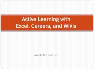 Active Learning with Excel, Careers, and Wikis