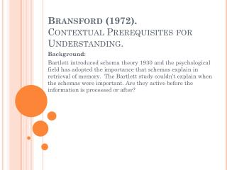 Bransford  (1972 ). Contextual Prerequisites  for  Understanding .