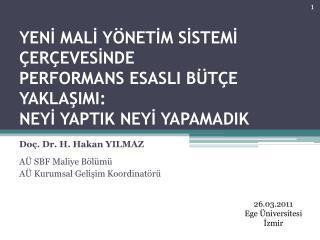 Doç. Dr. H. Hakan YILMAZ AÜ SBF Maliye Bölümü AÜ Kurumsal Gelişim Koordinatörü