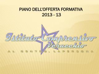PIANO DELL'OFFERTA FORMATIVA    2013  -  13