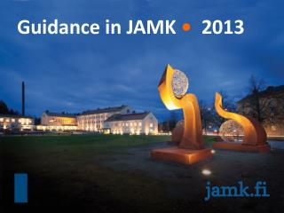 Guidance in JAMK  •   2013