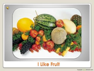 I Like Fruit