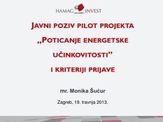 """Javni  poziv  pilot  projekta  """"Poticanje  energetske  učinkovitosti"""" i kriteriji prijave"""