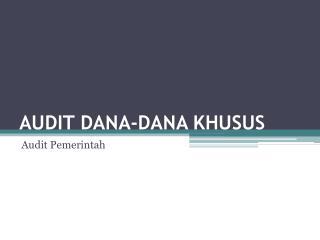 AUDIT DANA-DANA KHUSUS