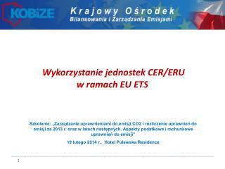 Wykorzystanie jednostek CER/ERU  w ramach EU ETS