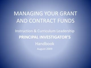 MANAGING YOUR GRANT AND CONTRACT FUNDS