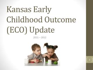 Kansas Early Childhood Outcome (ECO) Update