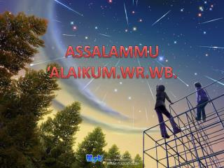 ASSALAMMU �ALAIKUM.WR.WB.