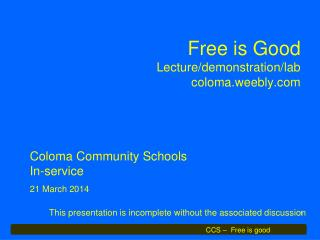 Free is Good  Lecture/demonstration/lab coloma.weebly