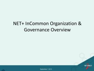 NET+  InCommon  Organization & Governance Overview