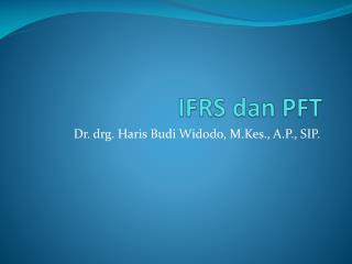 IFRS  dan  PFT