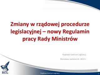 Zmiany w rządowej procedurze legislacyjnej – nowy Regulamin pracy Rady Ministrów
