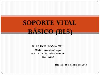 SOPORTE   VITAL          BÁSICO  (BLS)
