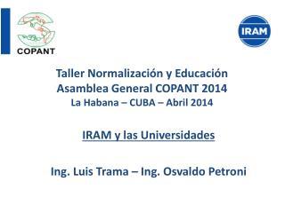 Taller Normalización y Educación Asamblea General COPANT 2014 La Habana – CUBA – Abril 2014