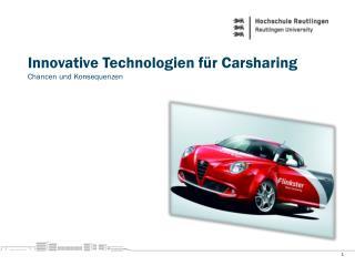 Innovative Technologien für  Carsharing Chancen und Konsequenzen