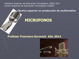 Microfonos Profesor Francisco  Gurovich Año 2014