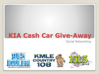 KIA Cash Car Give-Away