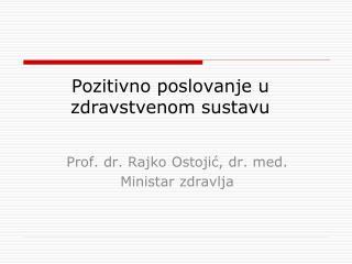 Pozitivno poslovanje u zdravstvenom sustavu