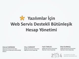 Yazılımlar  İçin  Web Servis Destekli Bütünleşik Hesap Yönetimi