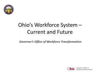 Ohio's Workforce System – Current and Future