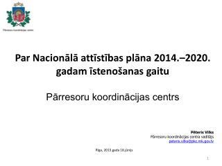 P ar  Nacionālā attīstības plāna 2014.–2020. gadam īstenošanas  gaitu
