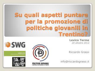 Su quali aspetti puntare per la promozione di politiche giovanili in Trentino?