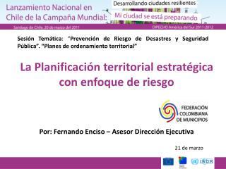 La Planificación territorial estratégica con enfoque de riesgo