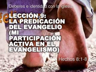 LECCIÓN 9:  LA  PREDICACIÓN DEL EVANGELIO  ( MI PARTICIPACIÓN ACTIVA EN EL EVANGELISMO )
