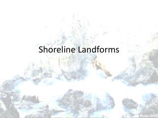 Shoreline Landforms