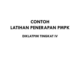CONTOH LATIHAN PENERAPAN PMPK