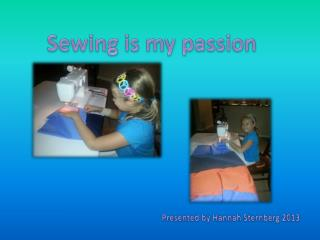 Sewing is my passion