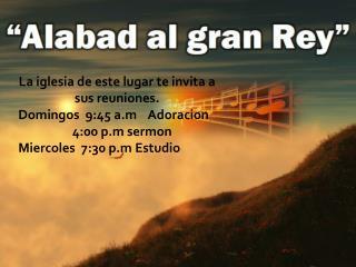 La  iglesia  de  este lugar te invita  a  sus reuniones . Domingos   9:45  a.m Adoracion
