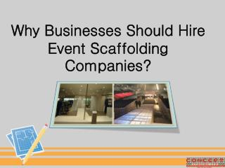 Why Businesses Should Hire Event Scaffolding Companies?