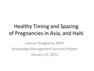 Healthy Timing and Spacing  of Pregnancies in Asia, and Haiti