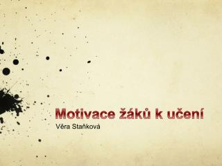 Motivace žáků  k  učení
