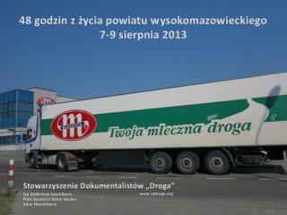 48 godzin z życia powiatu w ysokomazowieckiego 7-9 sierpnia 2013