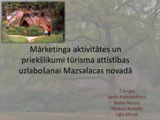 M ārketinga aktivitātes un priekšlikumi tūrisma attīstības uzlabošanai Mazsalacas novadā