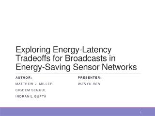 Exploring Energy-Latency Tradeoffs for Broadcasts in Energy-Saving Sensor Networks