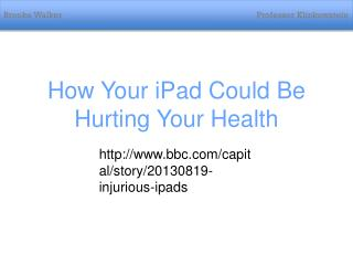 How Your  iPad Could Be Hurting Your Health