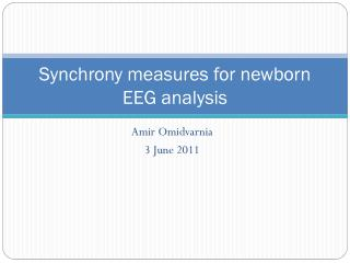 Synchrony measures for newborn EEG analysis