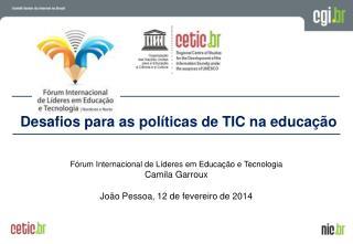 Fórum Internacional de Líderes em Educação e Tecnologia   Camila  Garroux