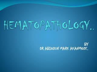 HEMATOPATHOLOGY. .