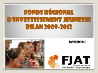 Fonds r�gional d�investissement jeunesse Bilan 2009-2012