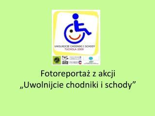 """Fotoreportaż z akcji """"Uwolnijcie chodniki i schody"""""""