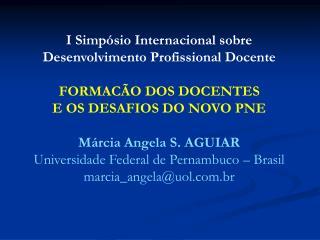 I Simpósio Internacional sobre Desenvolvimento Profissional Docente FORMACÃO DOS DOCENTES