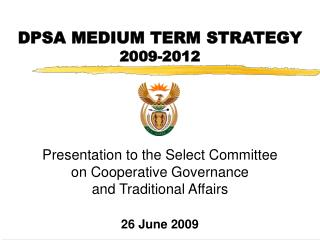 DPSA MEDIUM TERM STRATEGY  2009-2012