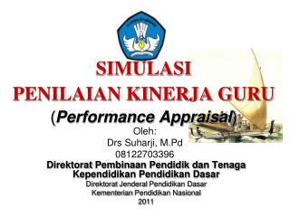 SIMULASI PENILAIAN KINERJA  GURU ( Performance Appraisal )