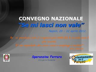 """CONVEGNO NAZIONALE """"Se mi lasci non vale"""" Napoli, 20 – 22 aprile 2012."""
