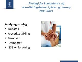 Strategi for kompetanse og rekrutteringsbehov i pleie og omsorg 2011-2021