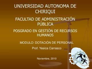 MODULO: DOTACIÓN  DE PERSONAL Prof . Yesica Carrasco Noviembre, 2010